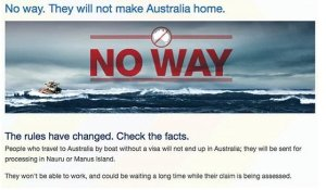 A campaign by the Australian government in 2014 stressed that those making the crossing by boat would never be able to settle in the country. Photograph: DIPB